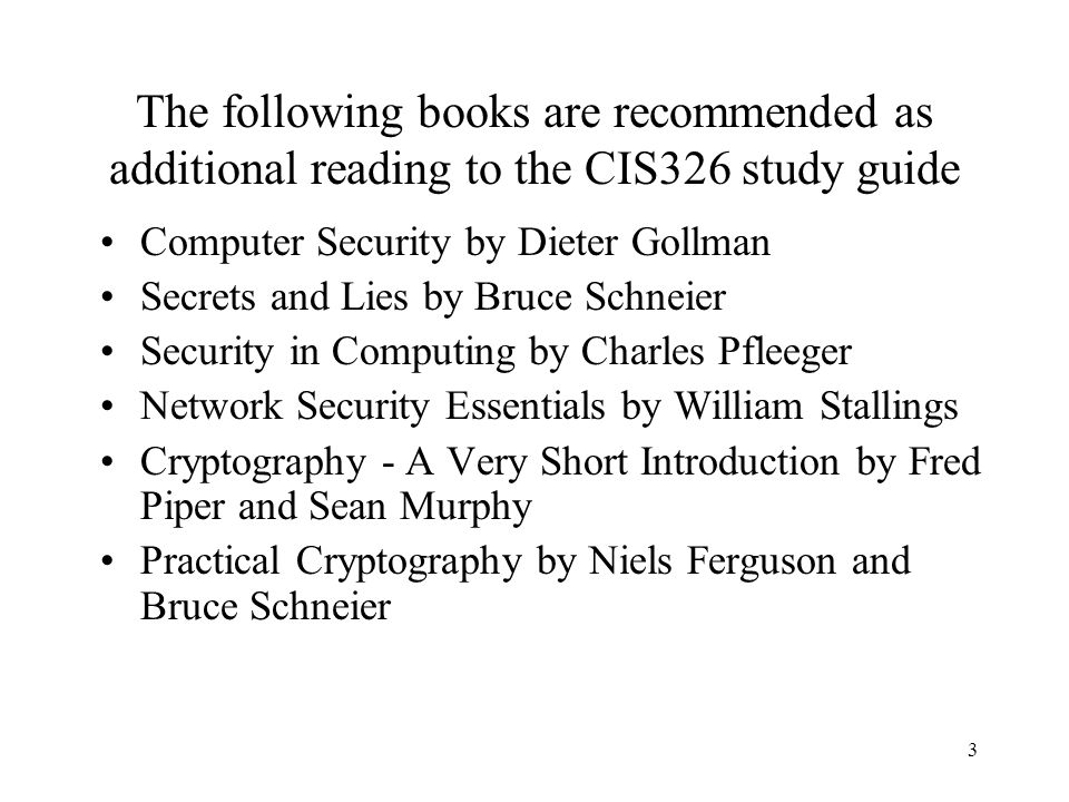The following books are recommended as additional reading to the CIS326 study guide