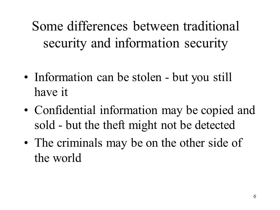 Some differences between traditional security and information security