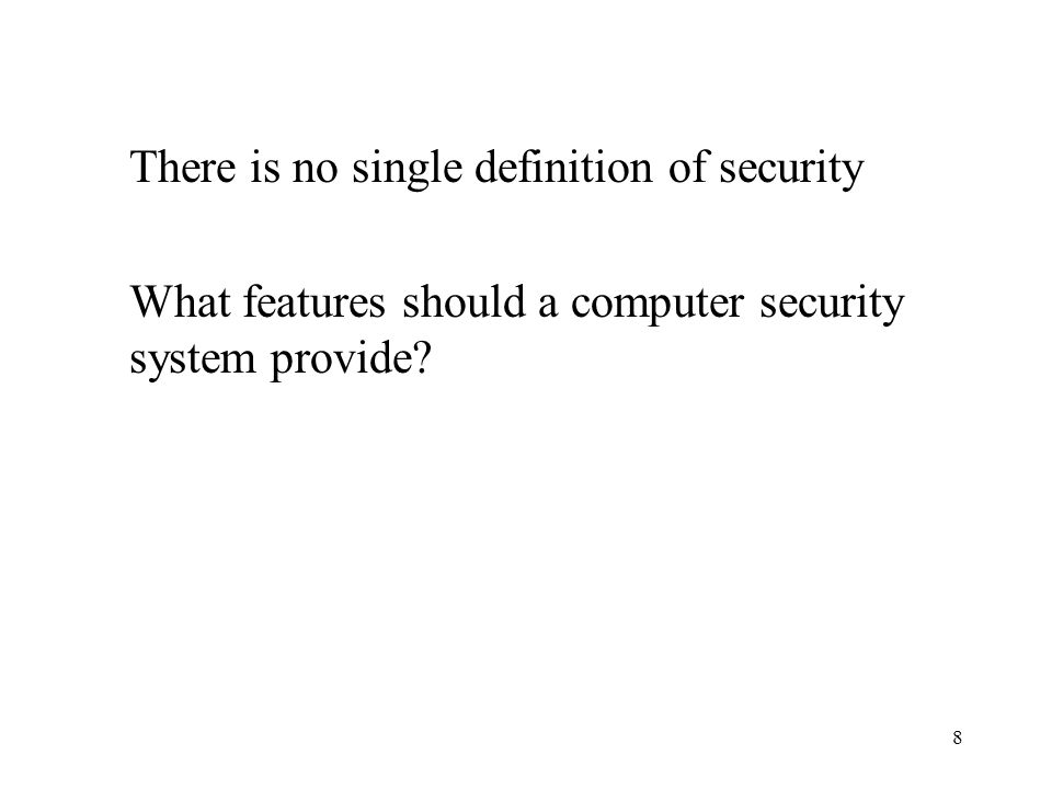 There is no single definition of security