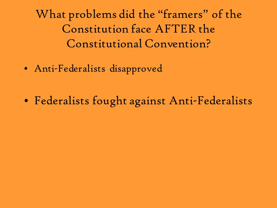 Federalists fought against Anti-Federalists