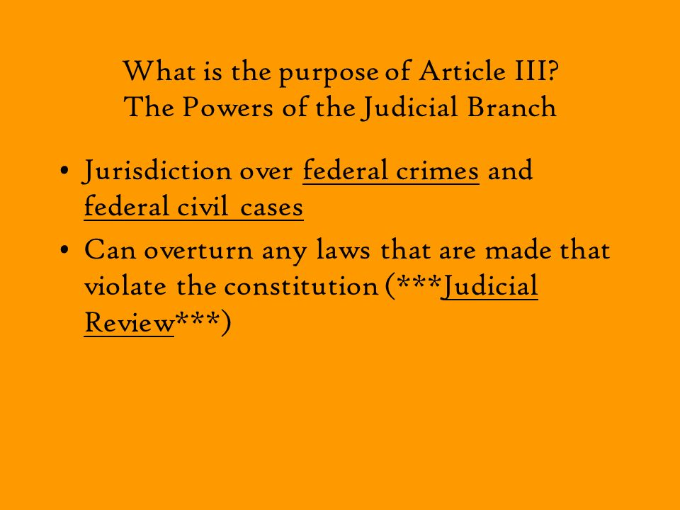 What is the purpose of Article III The Powers of the Judicial Branch