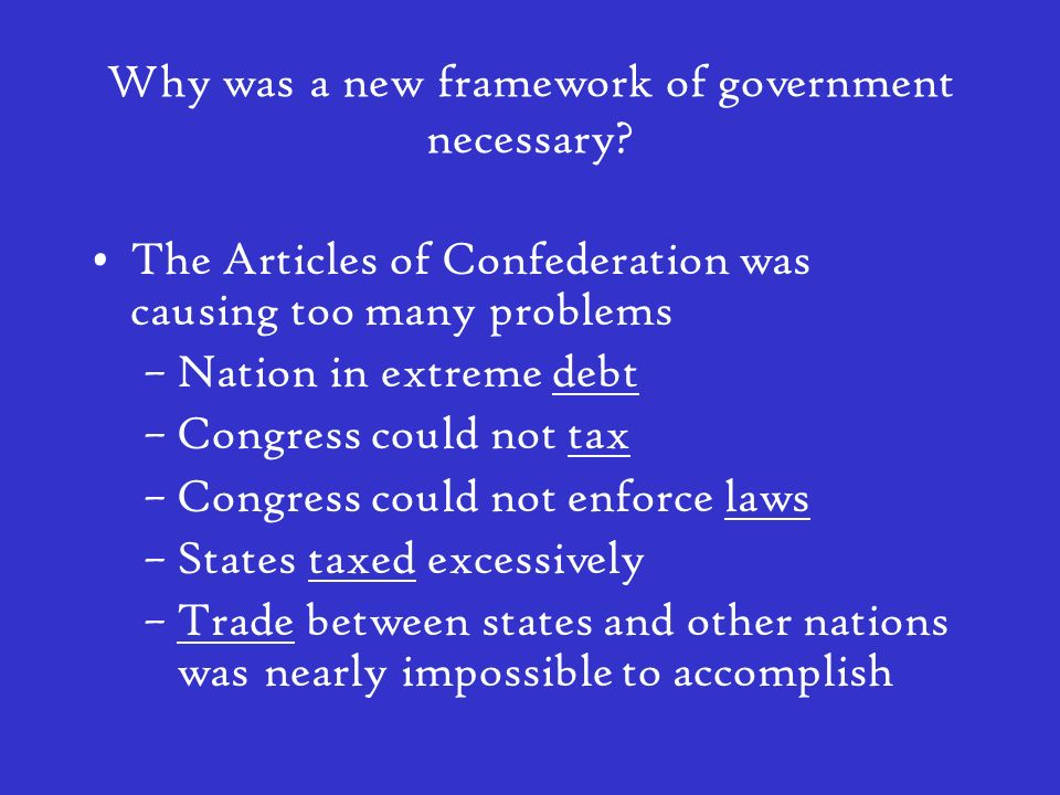 Why was a new framework of government necessary