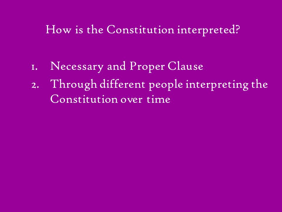 How is the Constitution interpreted
