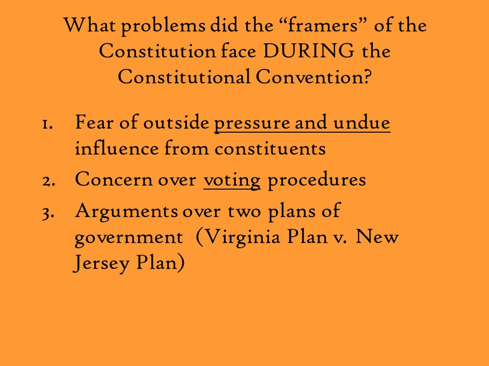 What problems did the framers of the Constitution face DURING the Constitutional Convention