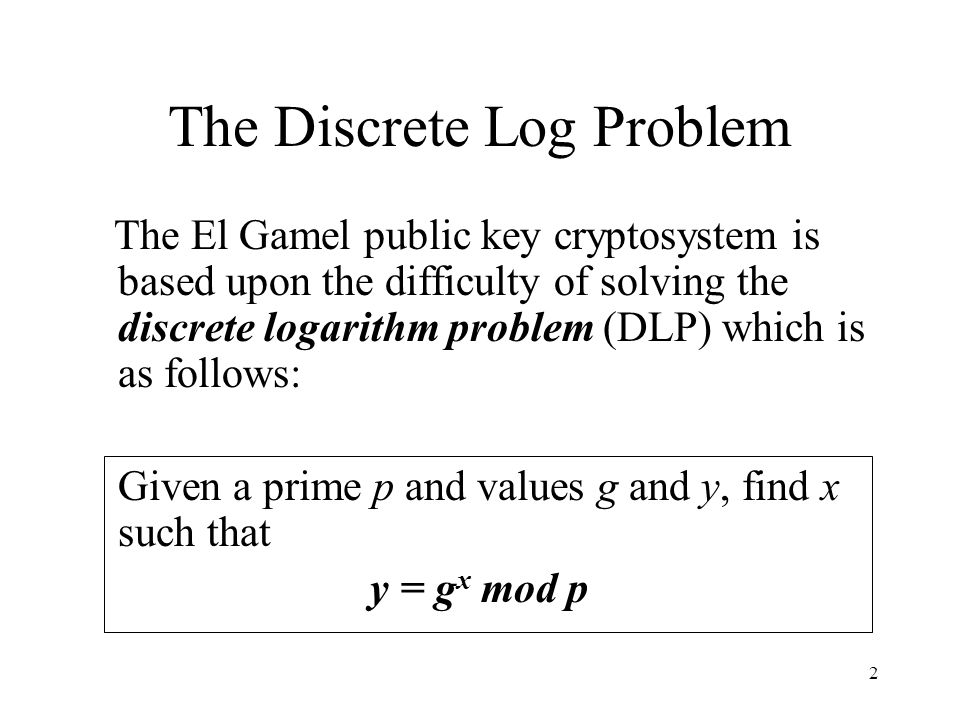 The Discrete Log Problem
