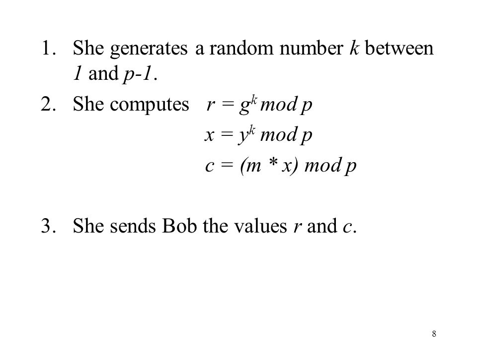 She generates a random number k between 1 and p-1.