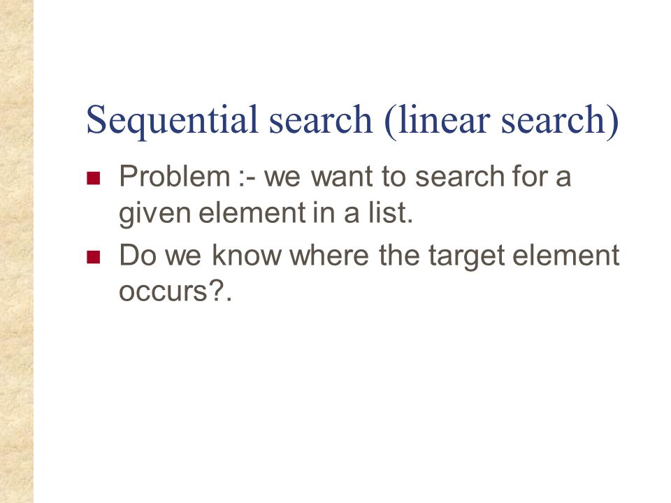 Sequential search (linear search)