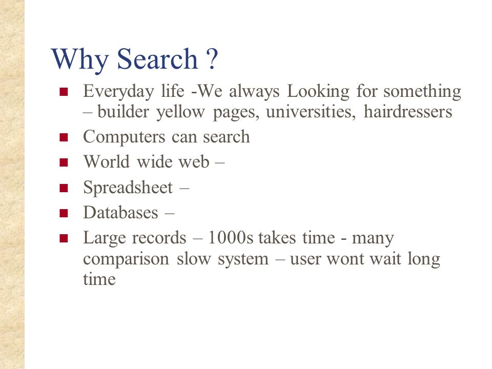 Why Search Everyday life -We always Looking for something – builder yellow pages, universities, hairdressers.