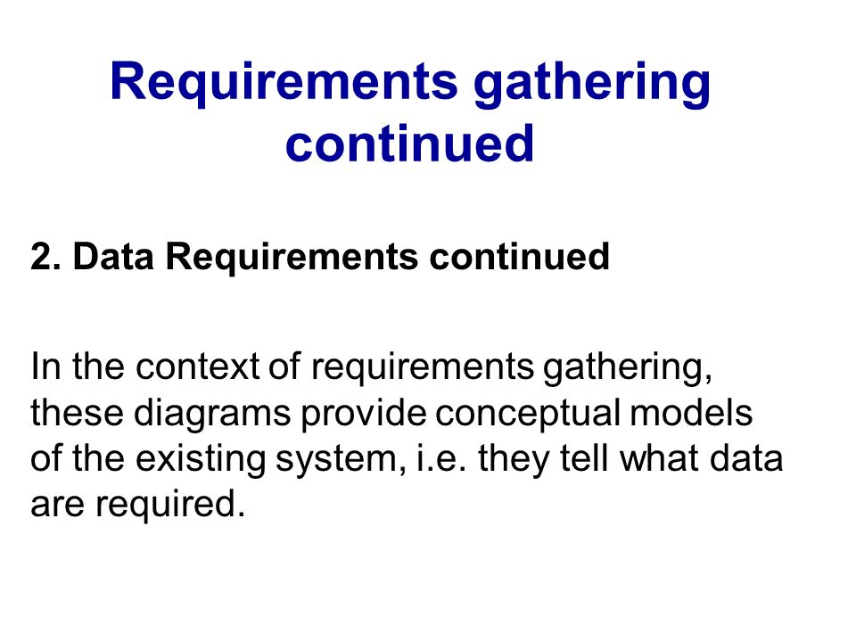Requirements gathering continued