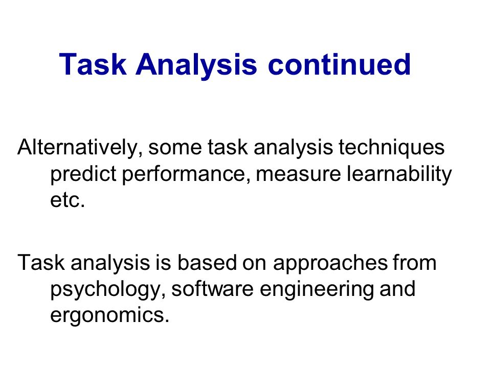 Task Analysis continued