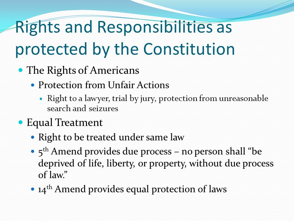 Rights and Responsibilities as protected by the Constitution