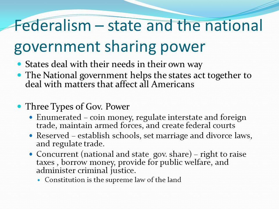 Federalism – state and the national government sharing power