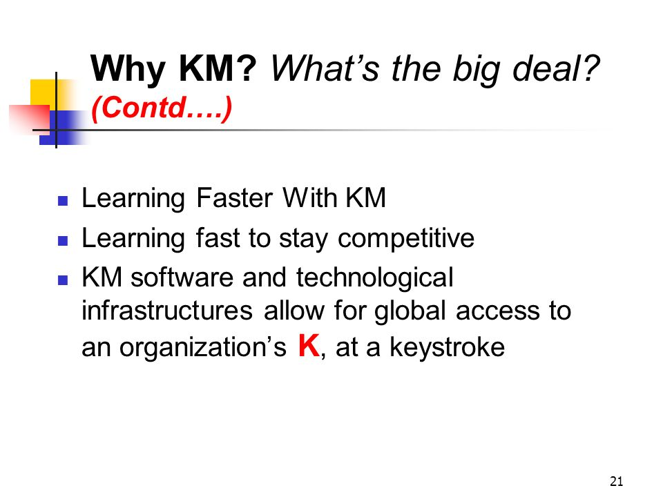 Why KM What's the big deal (Contd….)