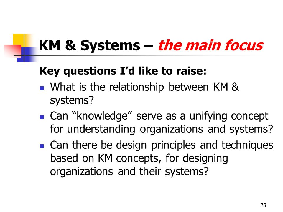 KM & Systems – the main focus