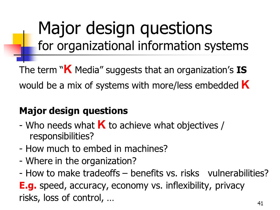 Major design questions for organizational information systems