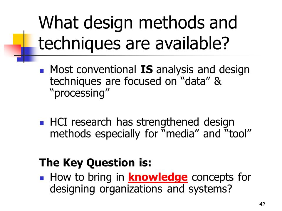 What design methods and techniques are available