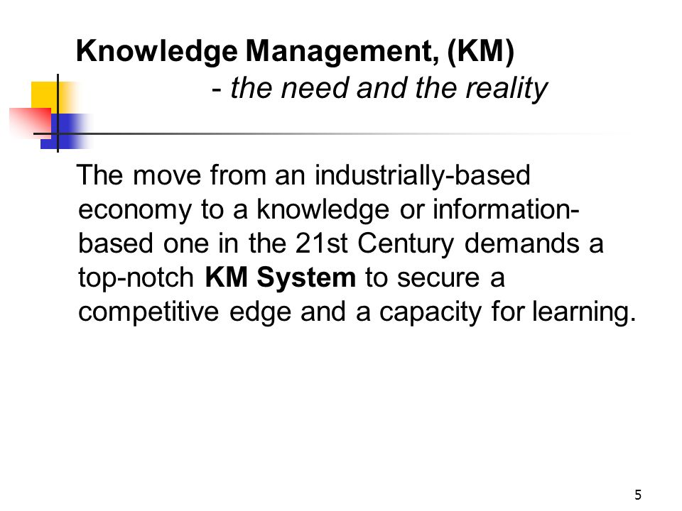 Knowledge Management, (KM) - the need and the reality