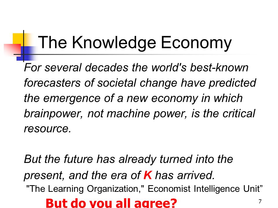 The Knowledge Economy But do you all agree