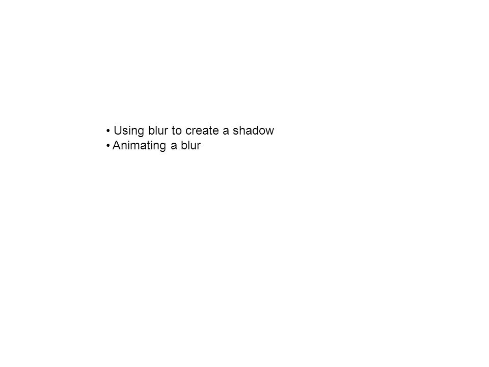 Using blur to create a shadow