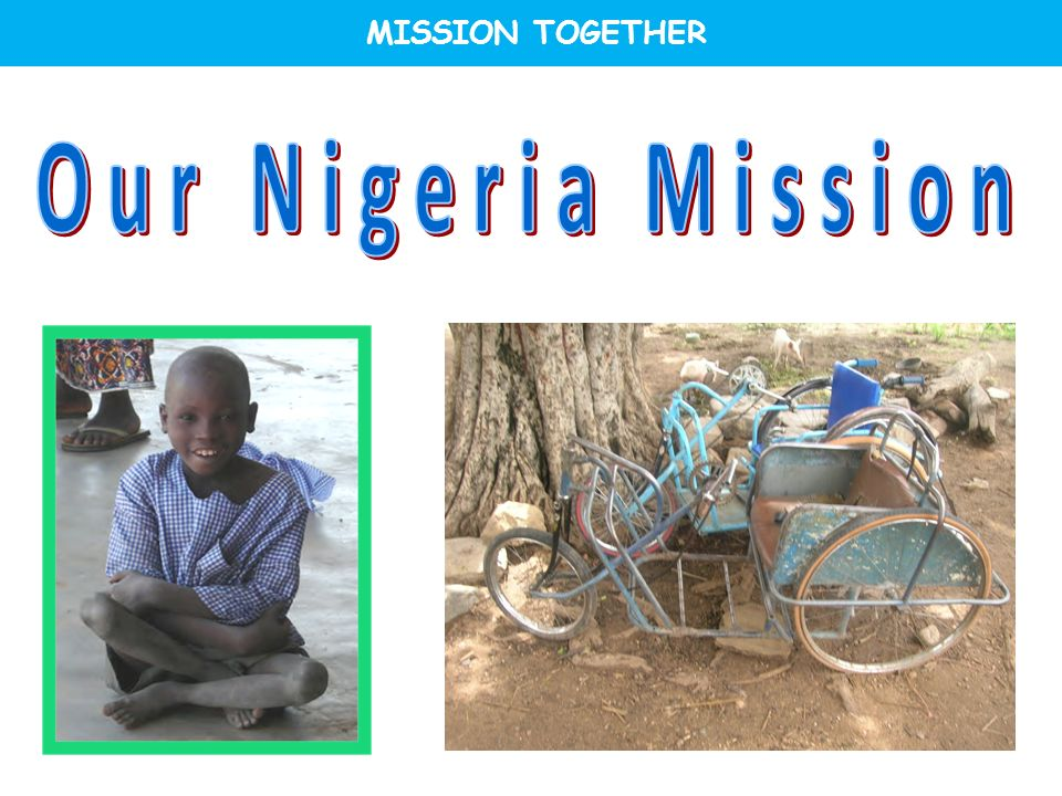 MISSION TOGETHER Our Nigeria Mission 2