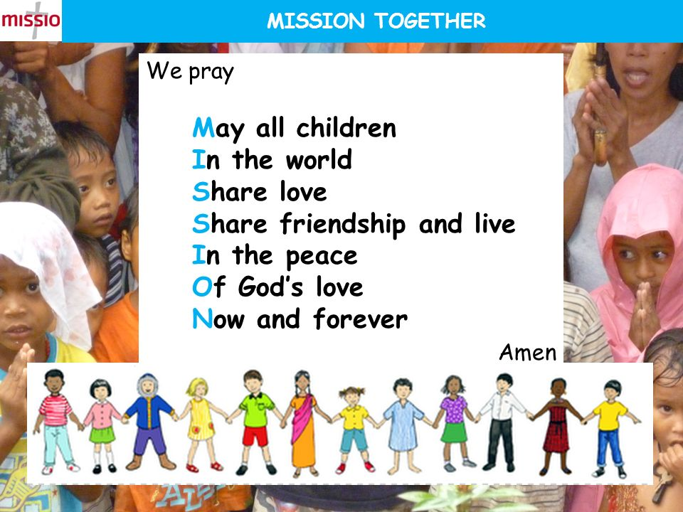 Share friendship and live In the peace Of God's love Now and forever