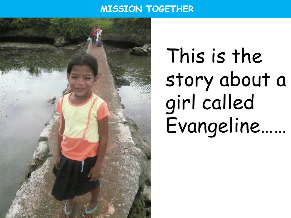 This is the story about a girl called Evangeline……