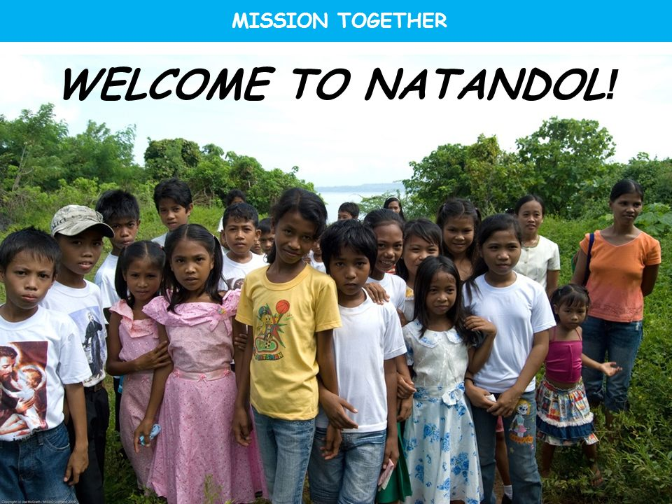 MISSION TOGETHER WELCOME TO NATANDOL!