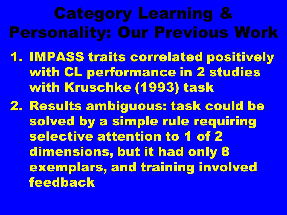 Category Learning & Personality: Our Previous Work