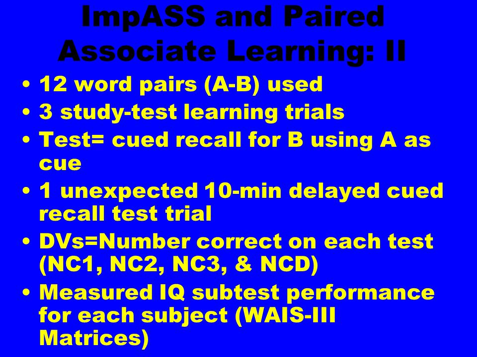 ImpASS and Paired Associate Learning: II