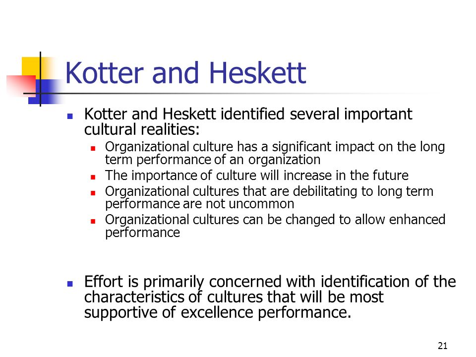 Kotter and Heskett Kotter and Heskett identified several important cultural realities: