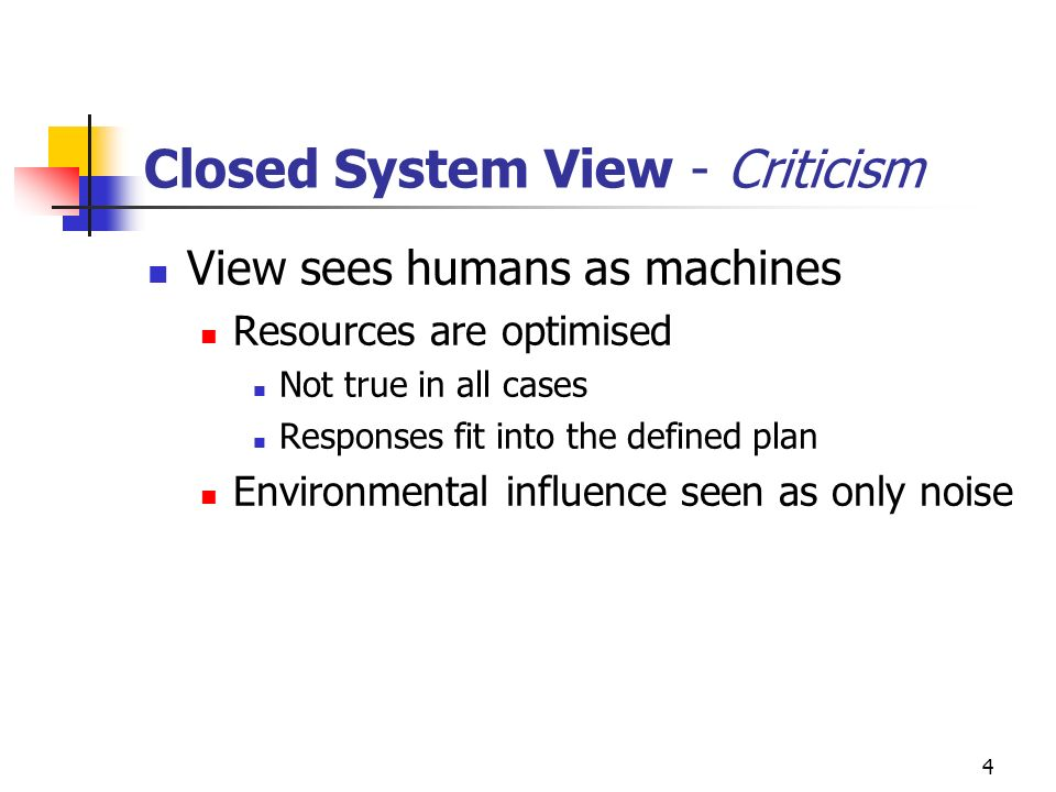 Closed System View - Criticism