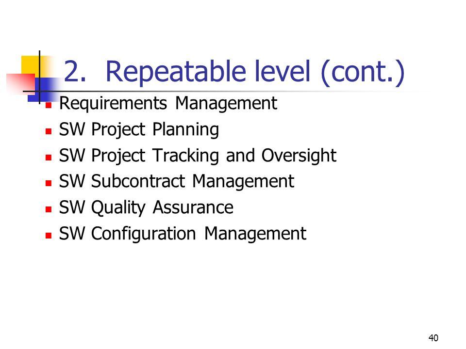 2. Repeatable level (cont.)