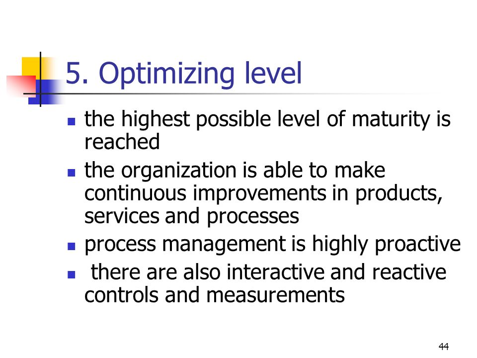 5. Optimizing level the highest possible level of maturity is reached
