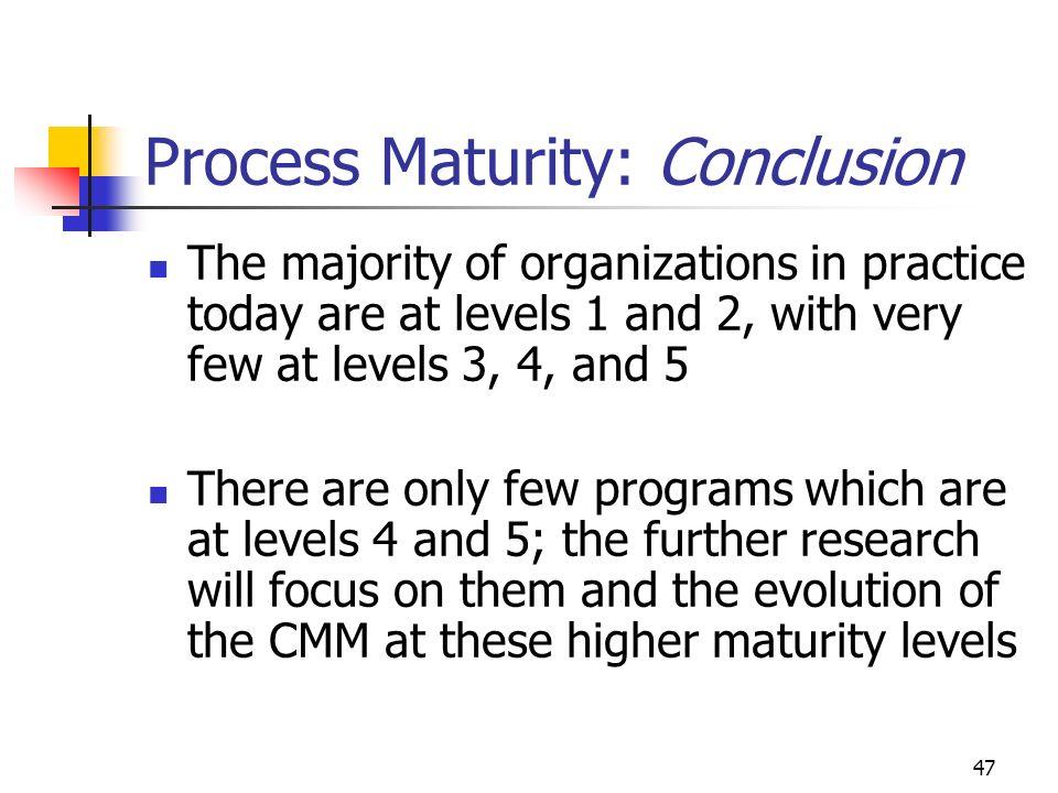 Process Maturity: Conclusion