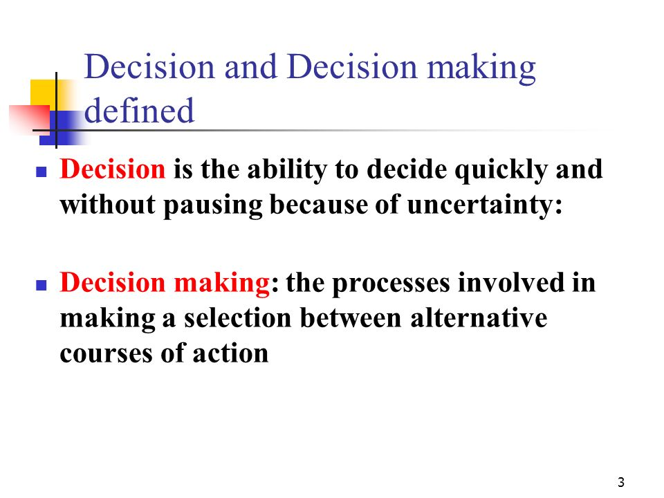 Decision and Decision making defined