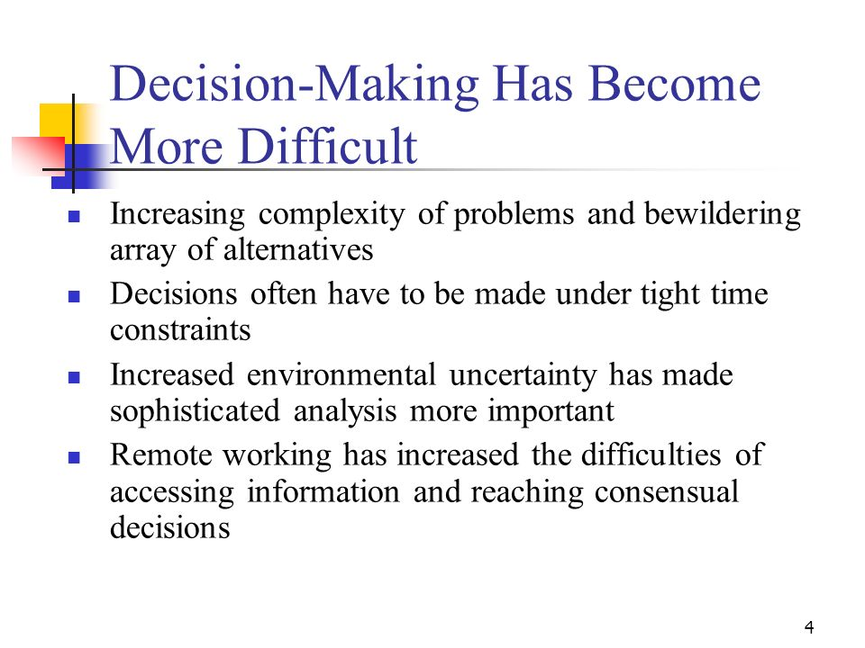 Decision-Making Has Become More Difficult
