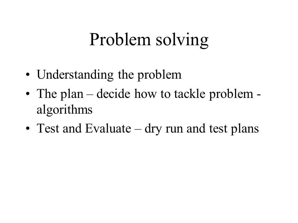 Problem solving Understanding the problem