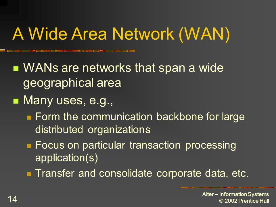 A Wide Area Network (WAN)