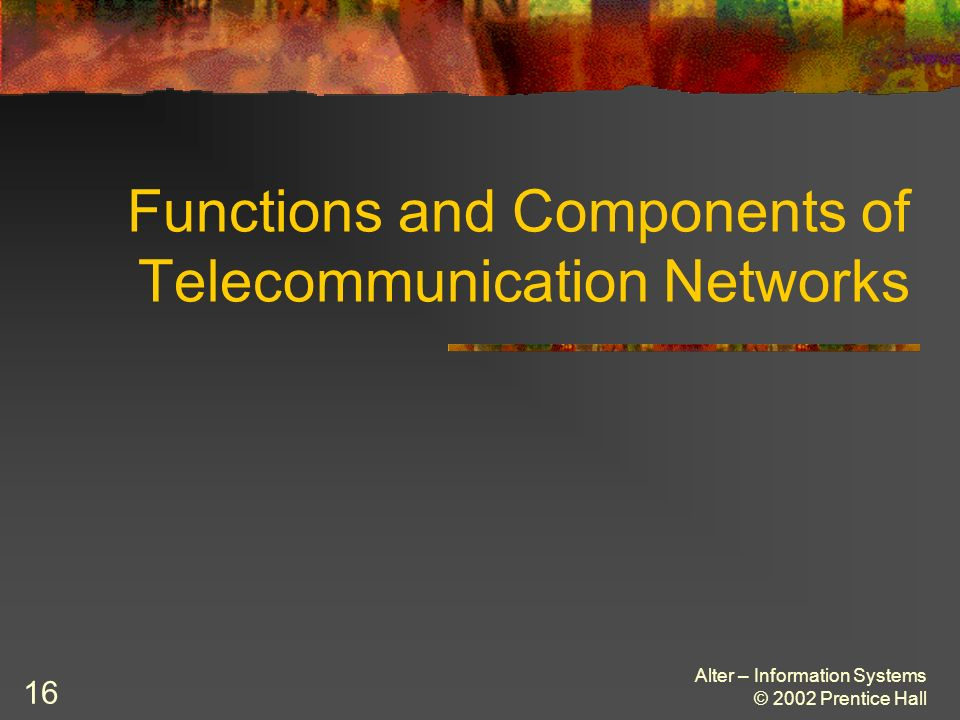 Functions and Components of Telecommunication Networks