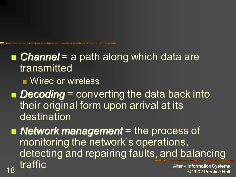 Channel = a path along which data are transmitted