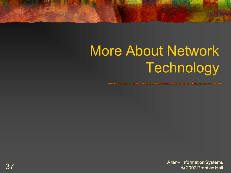 More About Network Technology