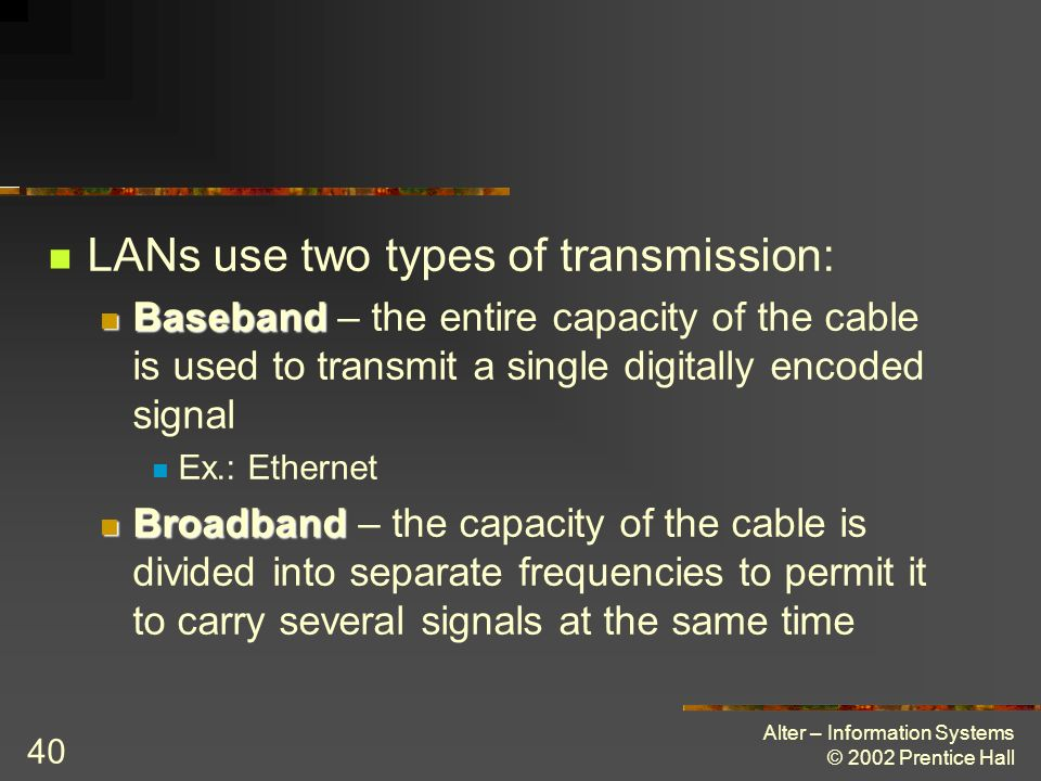 LANs use two types of transmission: