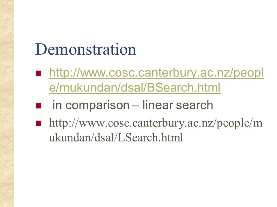Demonstrationhttp://www.cosc.canterbury.ac.nz/people/mukundan/dsal/BSearch.html. in comparison – linear search.