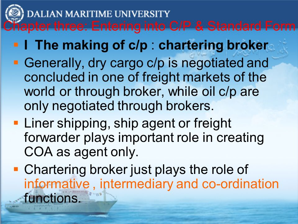 brokering and chartering assignment Regardless of whether the assignment of the ship broker is non-recurring or  (4)  in his function as sale and purchase broker or chartering broker, the ship.
