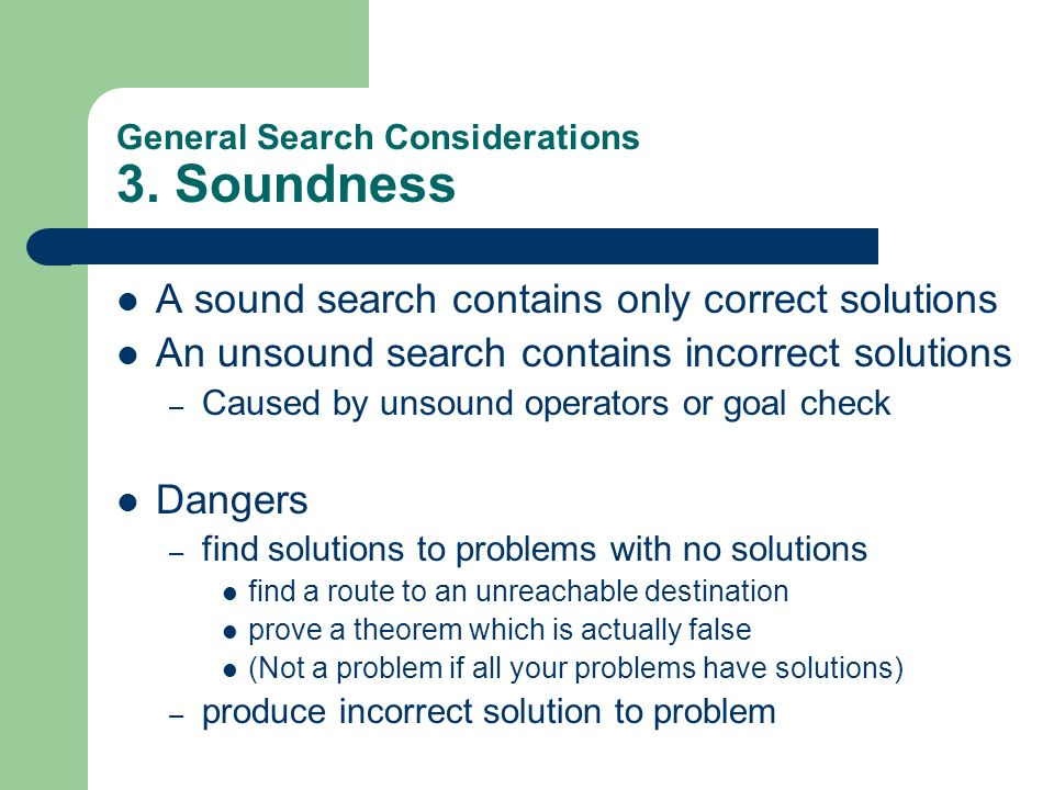 General Search Considerations 3. Soundness