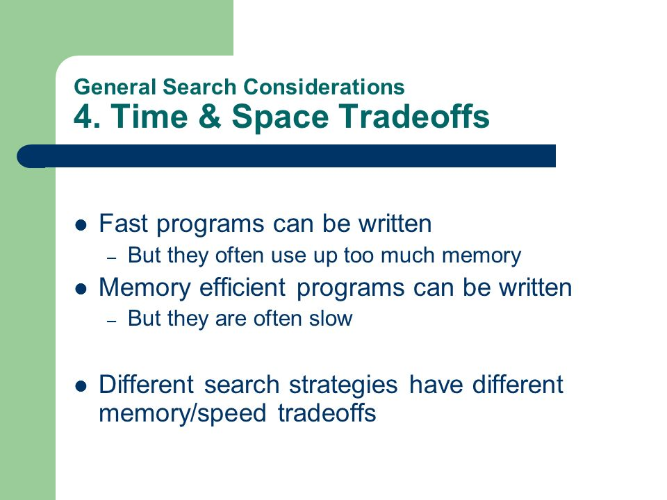 General Search Considerations 4. Time & Space Tradeoffs