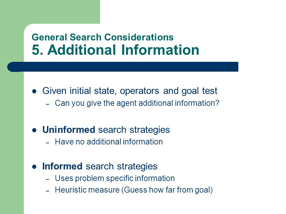 General Search Considerations 5. Additional Information