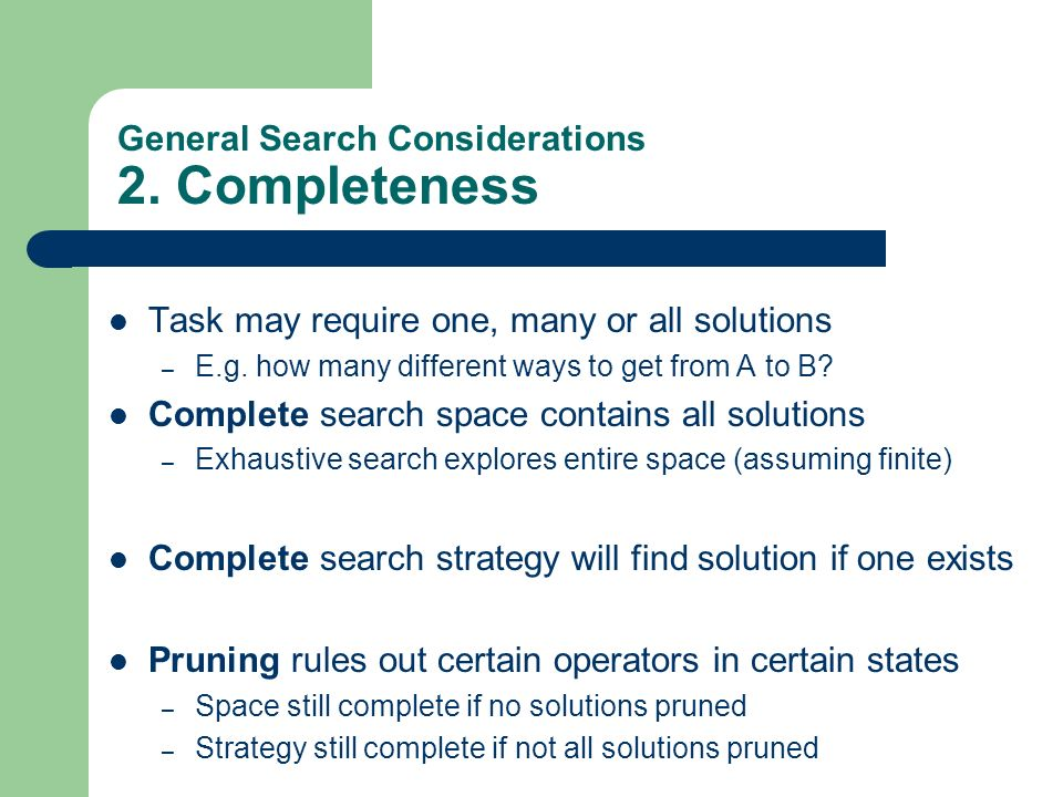 General Search Considerations 2. Completeness