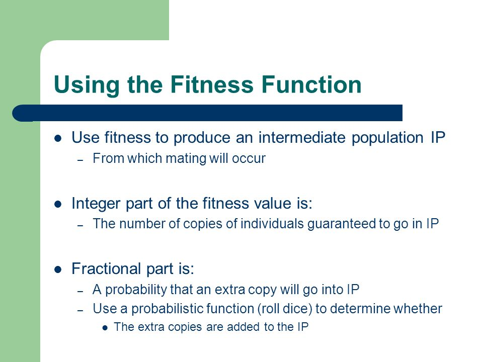 Using the Fitness Function
