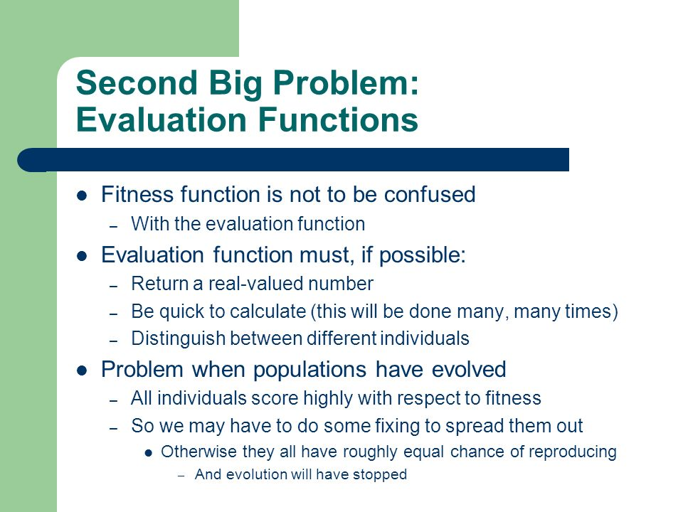 Second Big Problem: Evaluation Functions